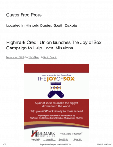 "The Custer Free Press, Custer, South Dakota, ran a story ""Highmark Credit Union Launches The Joy of Sox Campaign to Help Local Missions."" The Joy of Sox is a nonprofit that provides joy to the homeless by giving them new socks."